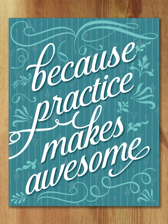 Because Practice Makes Awesome Giclee Art Print - Choose Color - Free Shipping in the US - Great dorm art for back to school!