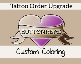 Upgrade Your Tattoo Order: Re-Color 1 Buttonhead Tattoo Design