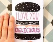 I Love You Because You're Delicious card A6 • Free Postage •