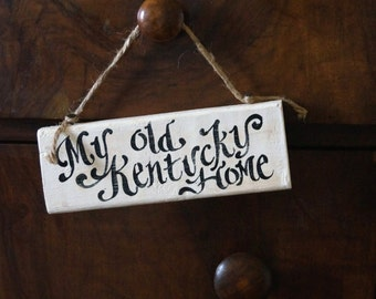 My Old Kentucky Home Small Sign