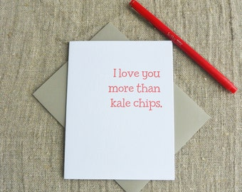 Letterpress Greeting Card - Love Card - I love you more than kale chips