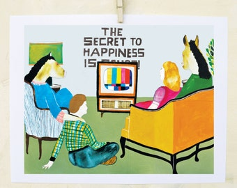 Art, Print, Horse, Humor, Interior design, Animals, Family, Vintage, Gift, Quirky, Vintage TV, The Secret to Happiness is...- Fine Art Print