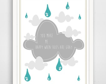 You Are My Sunshine, You Make Me Happy When Skies Are Gray, Cloud Nursery Wall Art Print