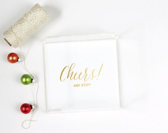 Tray - Lucite Tray - CHEERS and STUFF - Gold Foil - 3 Sizes - Office Organization - Bar Cart - Holiday Decor - 3 Sizes