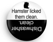 Funny Dishwasher Clean for Hamster Owners, small pet owners
