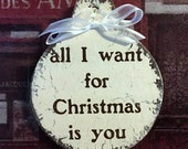 All I want for Christmas is you, CHRISTMAS ORNAMENTS, Vintage Ornament, Wedding Ornaments, 3 1/2 x 4