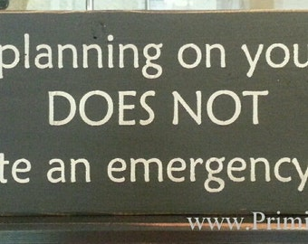 Funny Sign, Primitive Sign, Funny Sign Wall Hanging, Poor Planning On Your Part