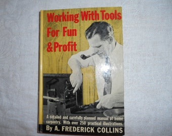 1949 HB Book Working with Tools for Fun & Profit By Frederick Collins