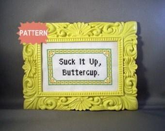 PDF/JPEG Suck It Up, Buttercup (PATTERN)