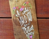 I could hold you for a million years - Bob Dylan quote art - sign art