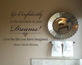 Wall Decal Quote Wall Sticker Go Confidently in the Direction of your Dreams.... Wall Decal Wall Transfer