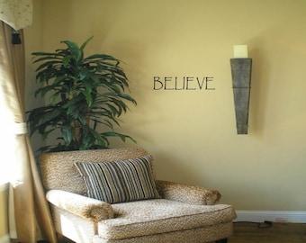 Believe Wall Decal Wall Transfer Wall Tattoo