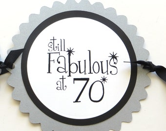 70th Birthday Banner - Still Fabulous at 70 - Black, Silver, White or Your Colors