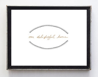 Our Delightful Home Print Metallic Finish Illustrated 8x10 Fine Art Print for Home and Wall Decor