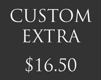 Custom Extra - 16.50