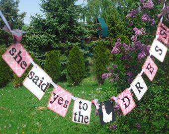 Wedding Dress Banner-Say Yes To The Dress-She Said Yes-Bridal Banners-Engagement Photo-Bachelorette Banner-Wedding Dress-Engagement Banners-