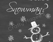 """Do You Want to Build a Snowman?  Chalkboard Printable  11 x 14"""" or 16 x 20"""""""