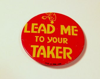 Lead Me To Your Taker Metal Pinback Button red yellow funny lapel pin