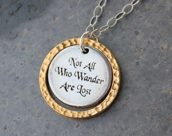 Not All Who Wander Are Lost Necklace with Textured Sterling Chain-  pewter charm, gold ring - Free Shipping USA