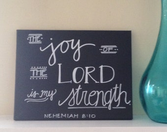 SALE--Nehemiah 8:10 Canvas--11 x14, Chalkboard Style, Handlettered