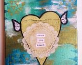 Follow Your Heart Mixed Media Original 8x10 // Free Shipping in April