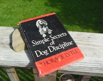"""vintage 1946 book: """"Simple Secrets of Dog Discipline"""""""