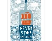 Never Stop Exploring - Fine Art Print