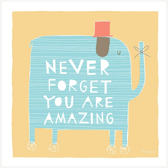 You Are Amazing: Never Forget You Are Amazing Fine Art Print
