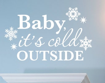 Baby It's Cold Outside Wall Decal, Snowflake Wall Decals, Winter Decor, Christmas Wall Decal