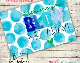 INSTANT DOWNLOAD DIY Valentines Day Printable Valentine You blow me away Bubbles valentine