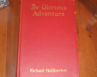 Glorious Adventure, By Richard Hallilburton, 1927, signed