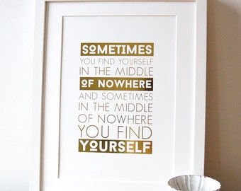 Middle Of Nowhere Gold Foil Art Print, inspirational quote print, motivational quote, typographic print