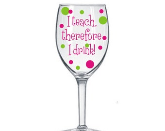4 Teacher Decals for Wine Glasses DIY kit * Teacher * School* GNO * Vinyl Decals * Easy and Fun * Teacher Gift * Holiday * I teach I drink *