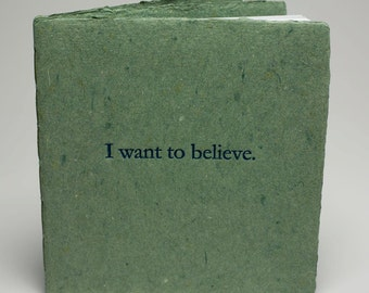 I Want To Believe - softcover edition - 20 page pamphlet book - 17 stories