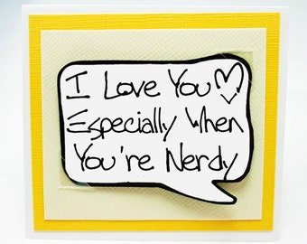 Nerdy Valentines Day Card. Nerdy Geekery Quote Card. Yellow Love You Card for Nerds. MN093