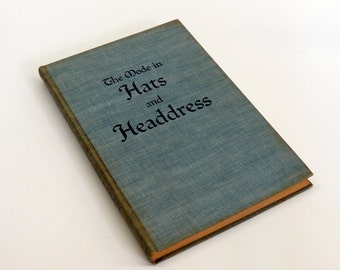 The Mode in Hats and Headdress 1945 1st Edition R. Turner Wilcox Fashion History