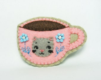 A Small Cat that Loves Coffee and Tea Felt Brooch / Coffee or Tea Cup Felt Brooch / Coffee and Tea Addict Felt Brooch - made to order