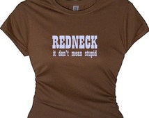 Redneck Don't Mean Stupid Quotes Tee Shirt Southern Message Shirt,Girls Redneck Shirt,Country Tee Shirt Women's Country Top Western Clothing