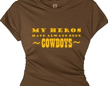 My Heros Have Always Been Cowboys Tee Shirt Southern Message Shirt Girls Redneck Shirt Country Tee Shirt Women Country Top Western Clothing
