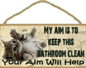 "My Aim Is To Keep This Bathroom Clean  Kitty Cat Sign Plaque 5""x10"""