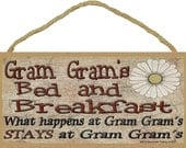 "Gram Gram's Bed and Breakfast What Happens at Stays at Grandmother Sign Plaque 5""X10"""