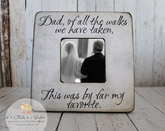 Dad Of All The Walks We Have Taken Picture Frame, Shabby Chic Frame, Gift For Dad