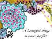 A beautiful thing-PRINT original art, inspirational print,art print, wall decor,gift,wall art quote