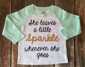 She Leaves a little Sparkle Wherever She Goes Shirt Mint Pink Black Sparkle Gold Silver Kids Shirt Raglan Baseball Style Kids Shirt