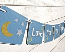 Baby shower banner, Love You to the Moon and Back, moon and stars, Baby Boy Banner, Nursery Decoration, Baby photo prop, light blue