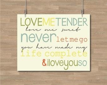 Love me Tender Print