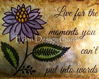 "Live for the moments you can't put into words 8""x12"" etched metal sign in green, purple, and caramel"