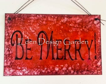 "BE MERRY 5""x8"" etched metal sign in red and black"
