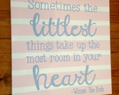 Winnie the Pooh quote- sometimes the littlest things- pink blue-  custom colors and sizes available- playroom kids art- custom painting