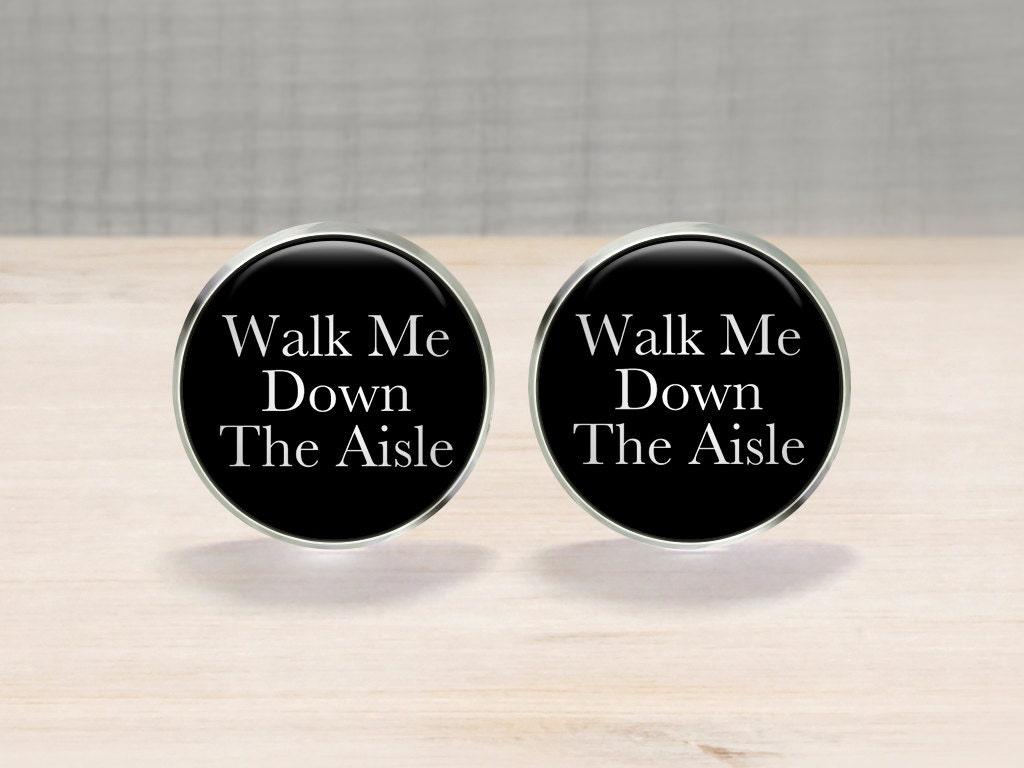 Walk Me Down The Aisle Wedding Cufflinks